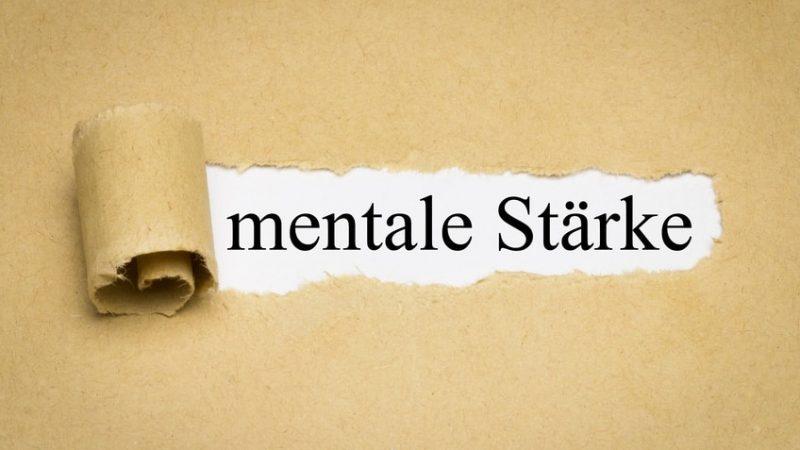 Was mentale Stärke ist.